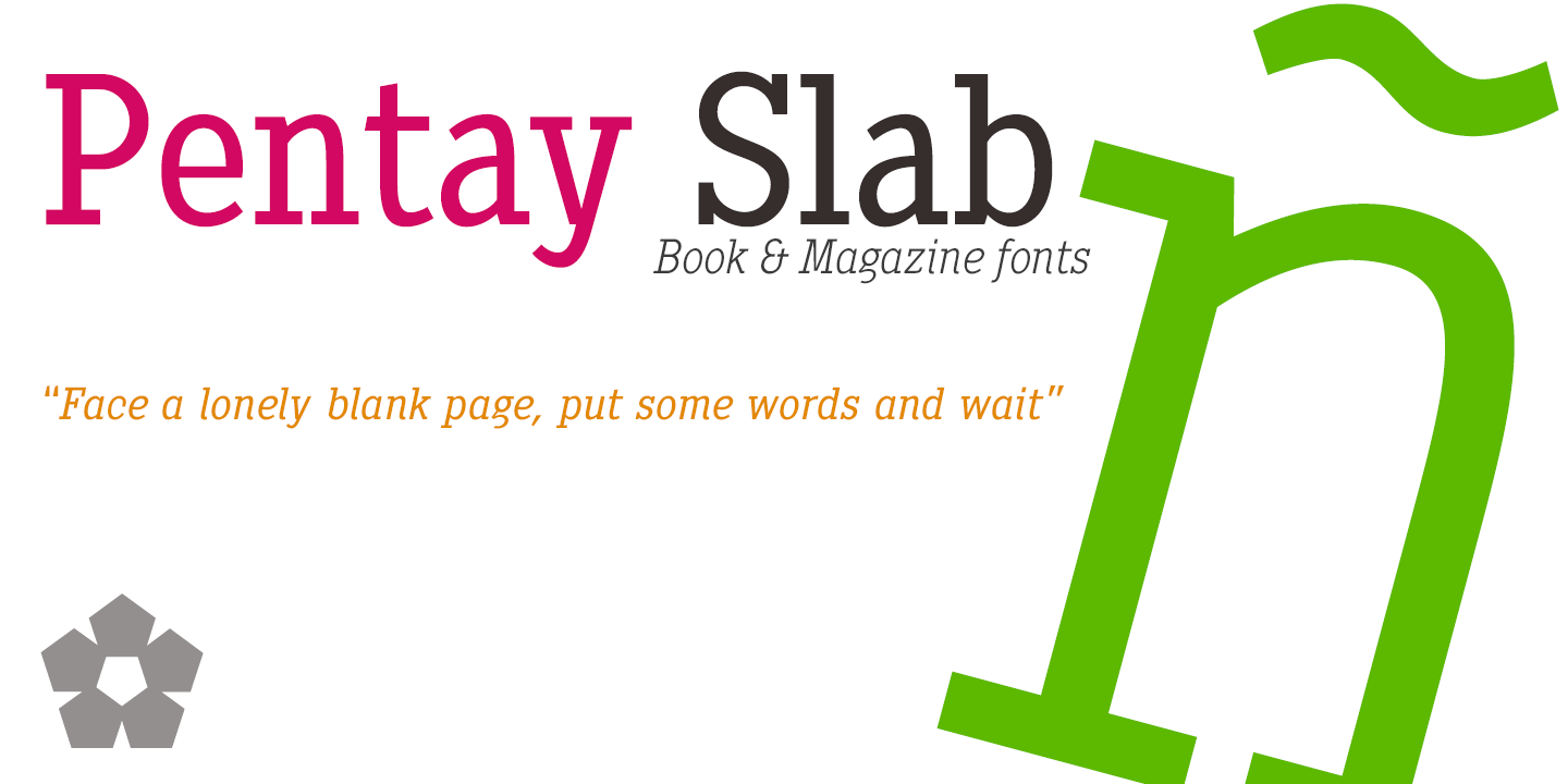 pentay is a slab serif typeface family with 10 styles designed especially for editorial design and publications in general the proportions of the font as