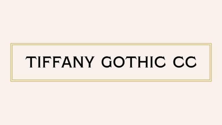 Tiffany Gothic CC Serif Font
