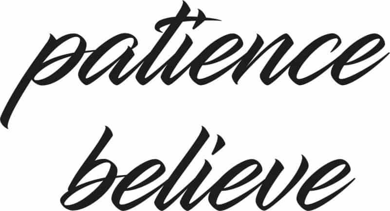 Patience believe font